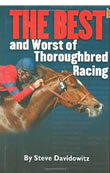 The Best and Worst of Thoroughbred Racing