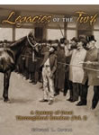 Legacies of the Turf: A Century of Great Thoroughbred Breeders, Vols. I and II